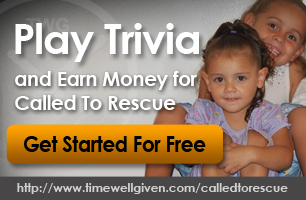 Play Trivia and Earn Money for Called To Rescue