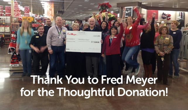 Thank You to Fred Meyer for the Thoughtful Donation!